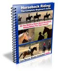 Horseback Riding: The Complete Beginner's Guide