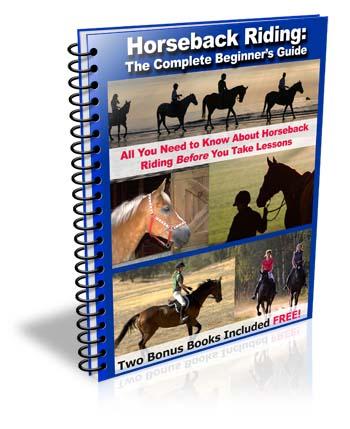 Horseback Riding: The Complete Beginner's Guide